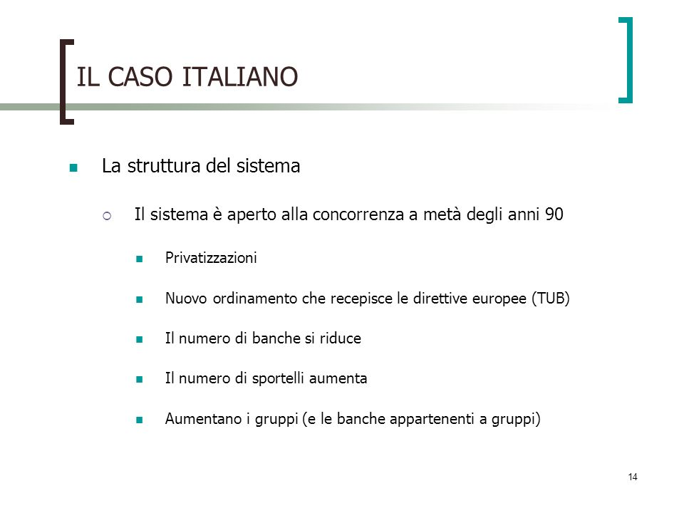 IL CASO ITALIANO La struttura del sistema