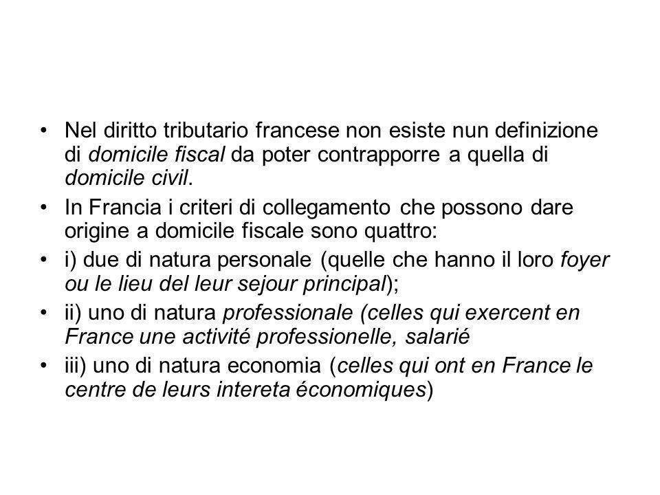 Nel diritto tributario francese non esiste nun definizione di domicile fiscal da poter contrapporre a quella di domicile civil.