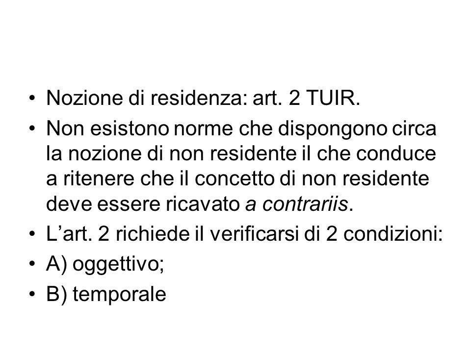 Nozione di residenza: art. 2 TUIR.