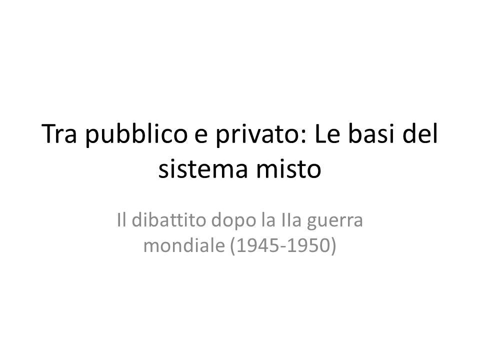 Tra pubblico e privato: Le basi del sistema misto