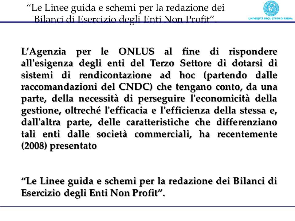 Le Linee guida e schemi per la redazione dei Bilanci di Esercizio degli Enti Non Profit .