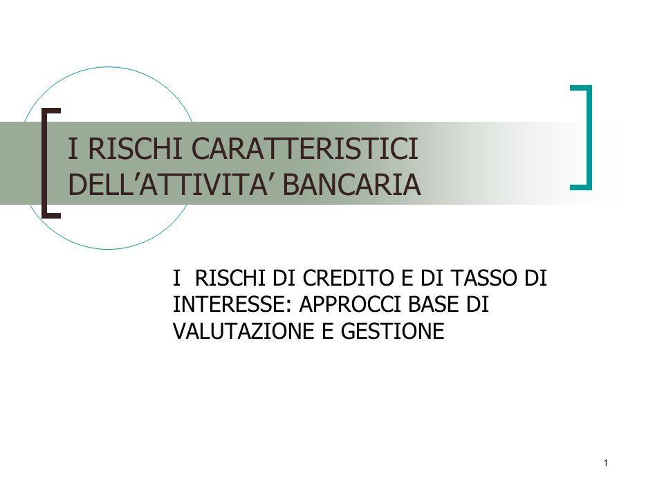 I RISCHI CARATTERISTICI DELL'ATTIVITA' BANCARIA