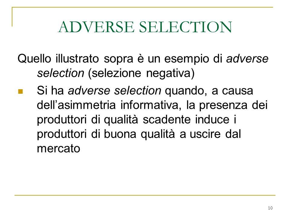 ADVERSE SELECTIONQuello illustrato sopra è un esempio di adverse selection (selezione negativa)