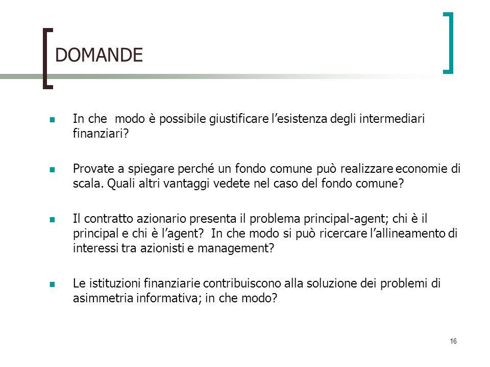 DOMANDE In che modo è possibile giustificare l'esistenza degli intermediari finanziari