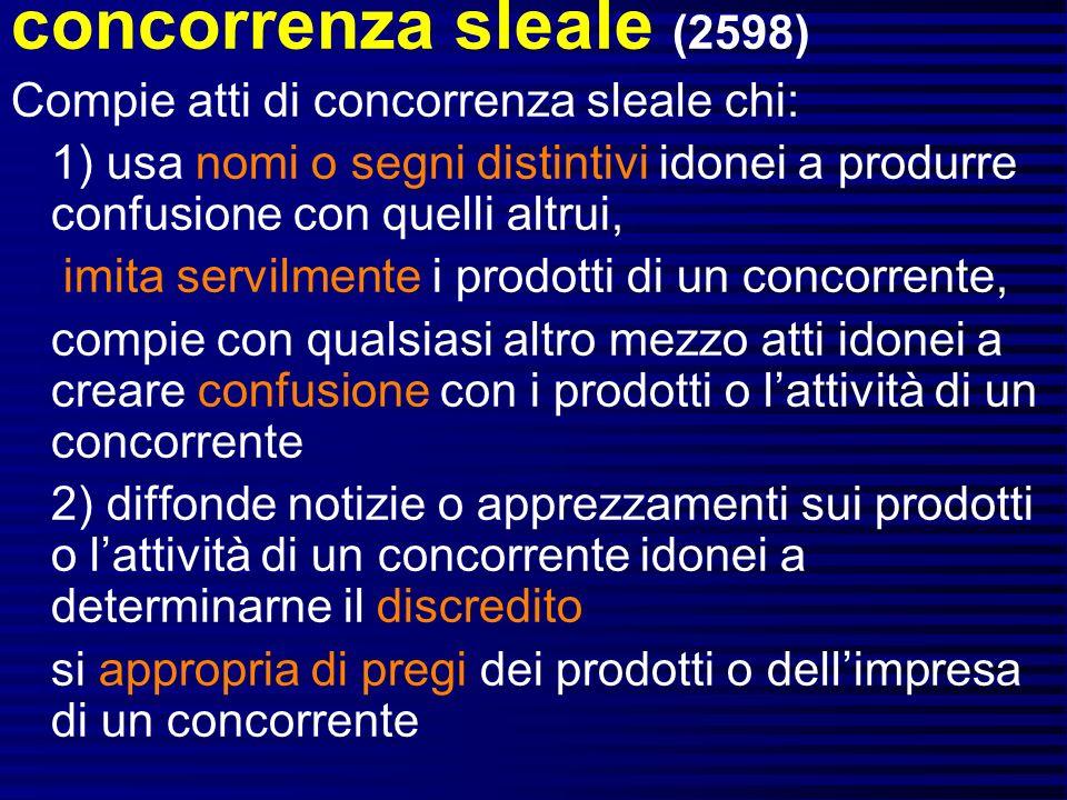 concorrenza sleale (2598) Compie atti di concorrenza sleale chi: