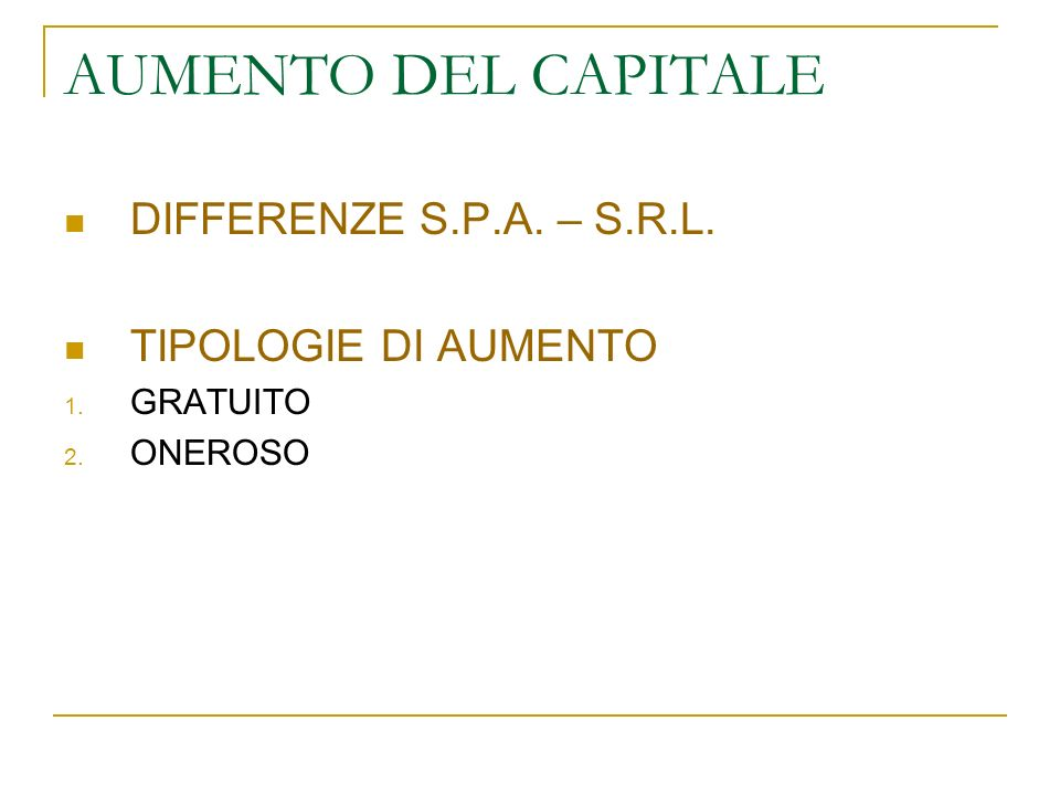 AUMENTO DEL CAPITALE DIFFERENZE S.P.A. – S.R.L. TIPOLOGIE DI AUMENTO