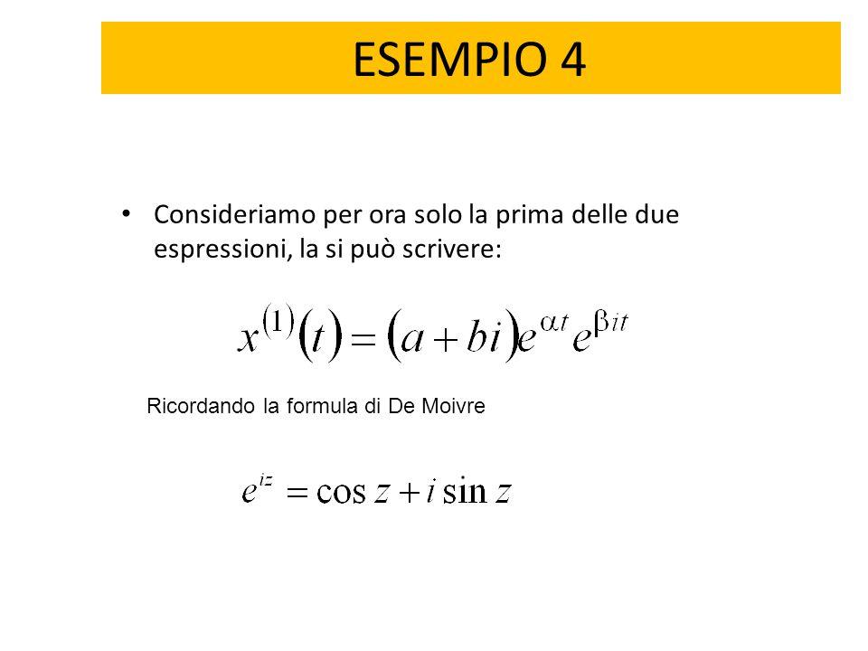 ESEMPIO 4 Consideriamo per ora solo la prima delle due espressioni, la si può scrivere: Ricordando la formula di De Moivre.
