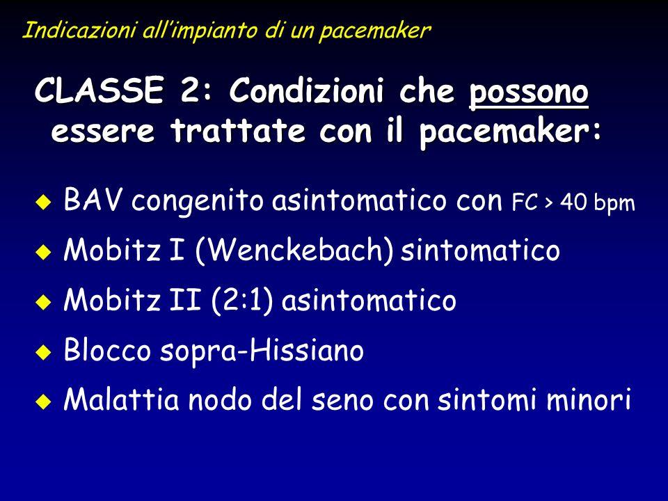 CLASSE 2: Condizioni che possono essere trattate con il pacemaker: