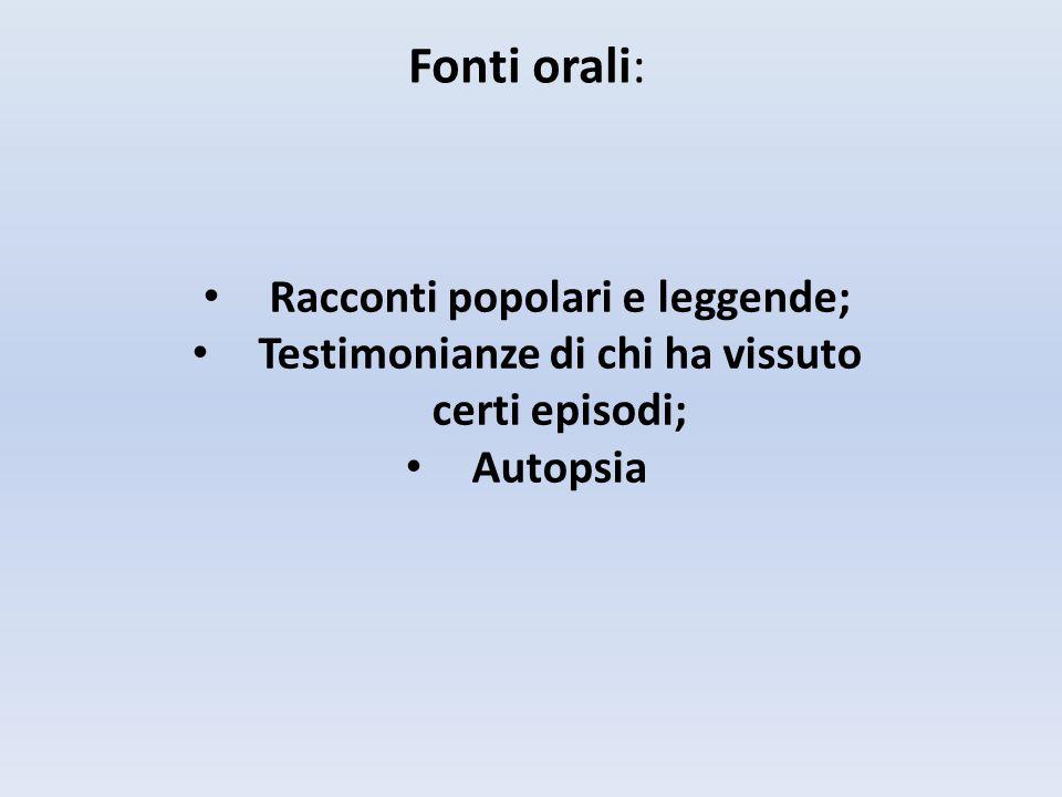 Fonti orali: Racconti popolari e leggende;