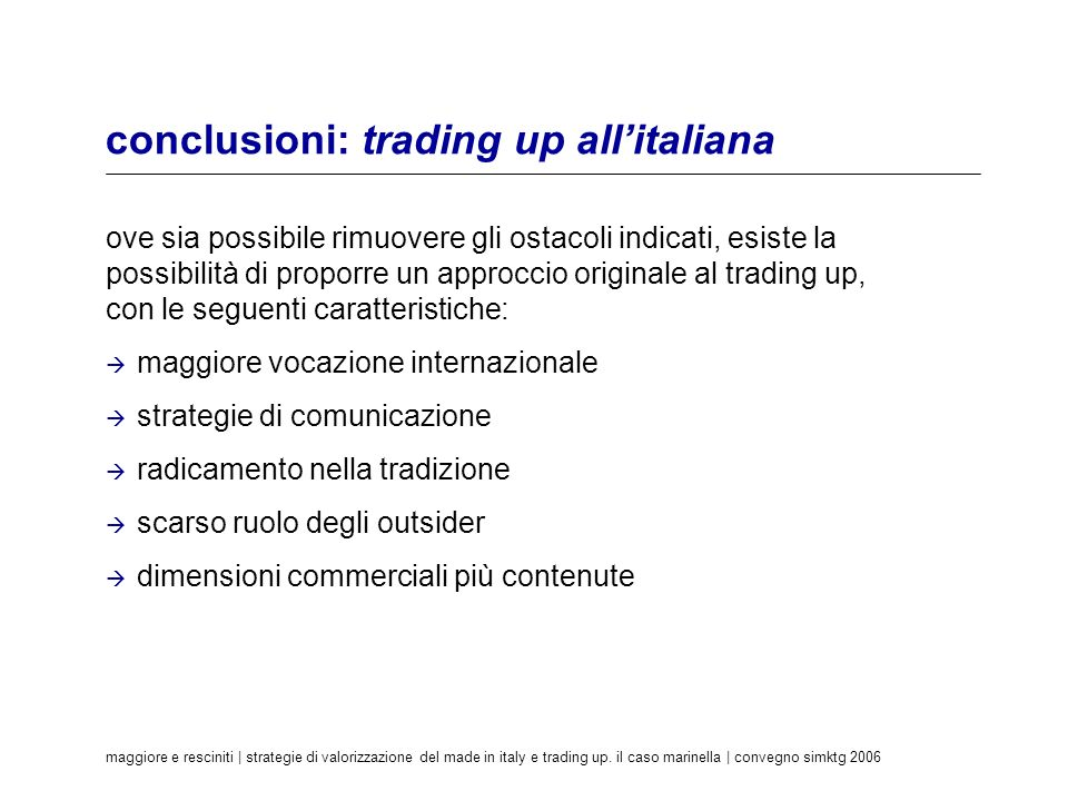 conclusioni: trading up all'italiana