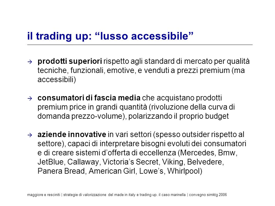 il trading up: lusso accessibile