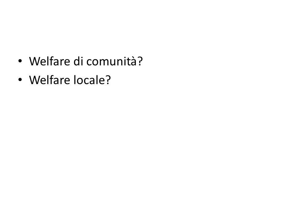 Welfare di comunità Welfare locale