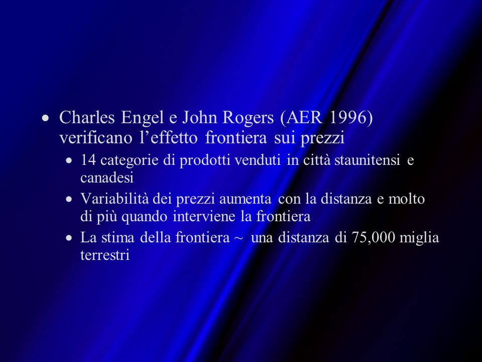 Charles Engel e John Rogers (AER 1996) verificano l'effetto frontiera sui prezzi