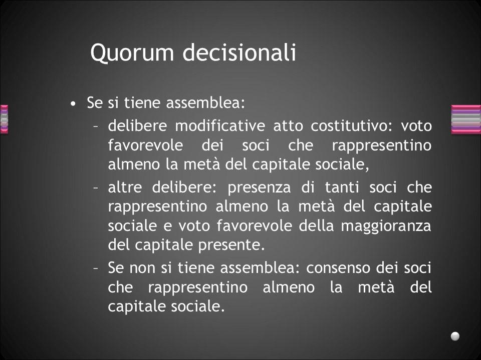 Quorum decisionali Se si tiene assemblea: