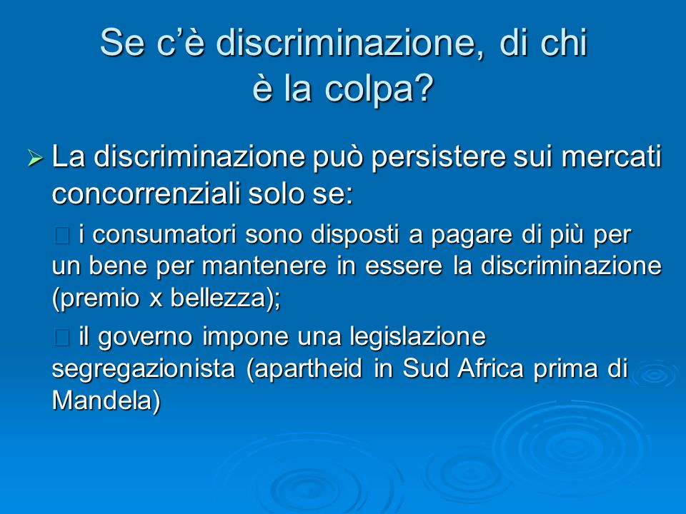 Se c'è discriminazione, di chi è la colpa