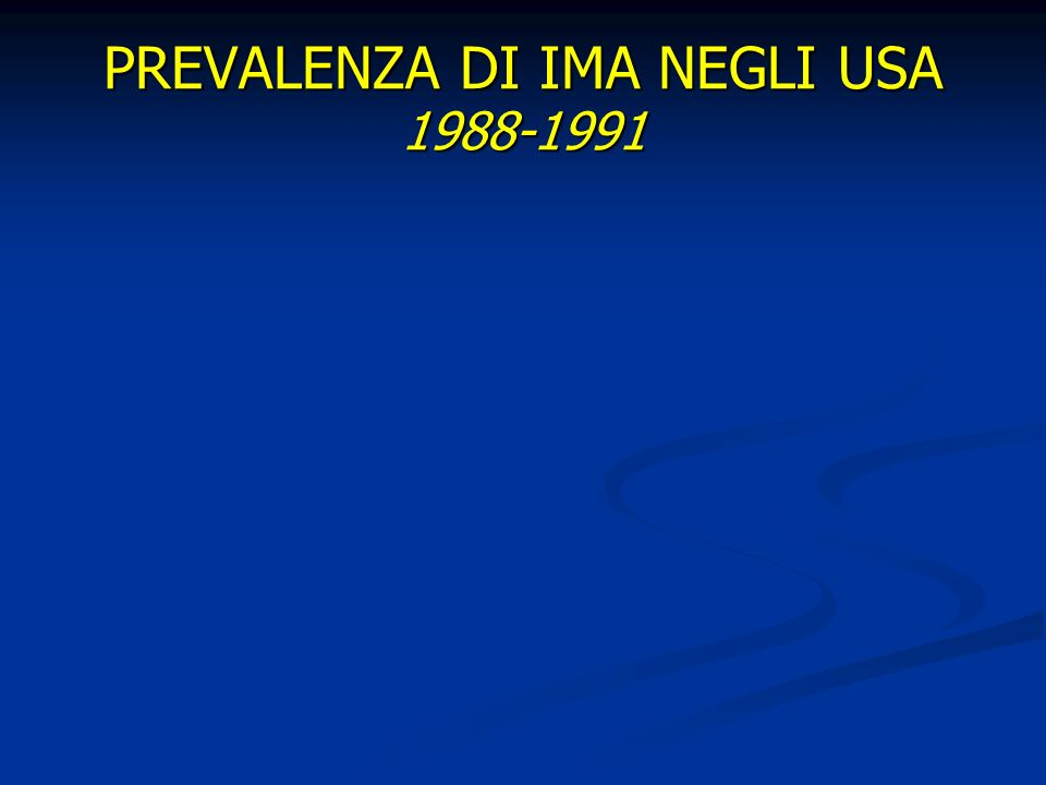 PREVALENZA DI IMA NEGLI USA 1988-1991