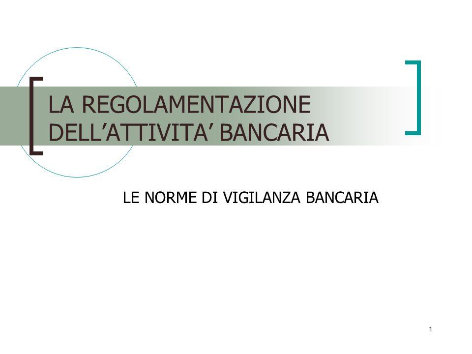 LA REGOLAMENTAZIONE DELL'ATTIVITA' BANCARIA