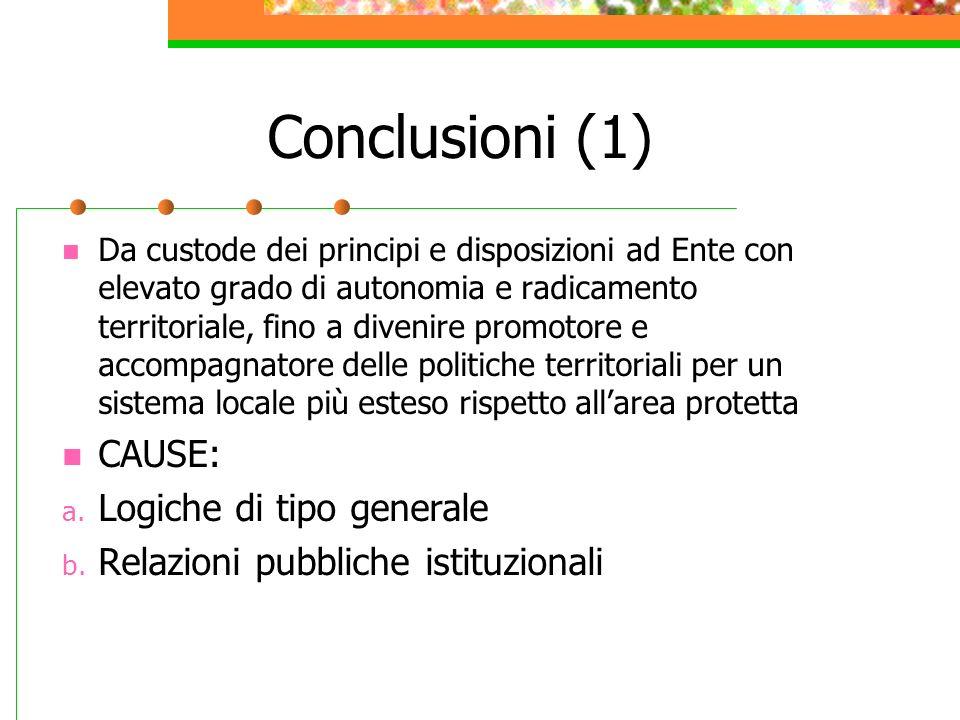 Conclusioni (1) CAUSE: Logiche di tipo generale