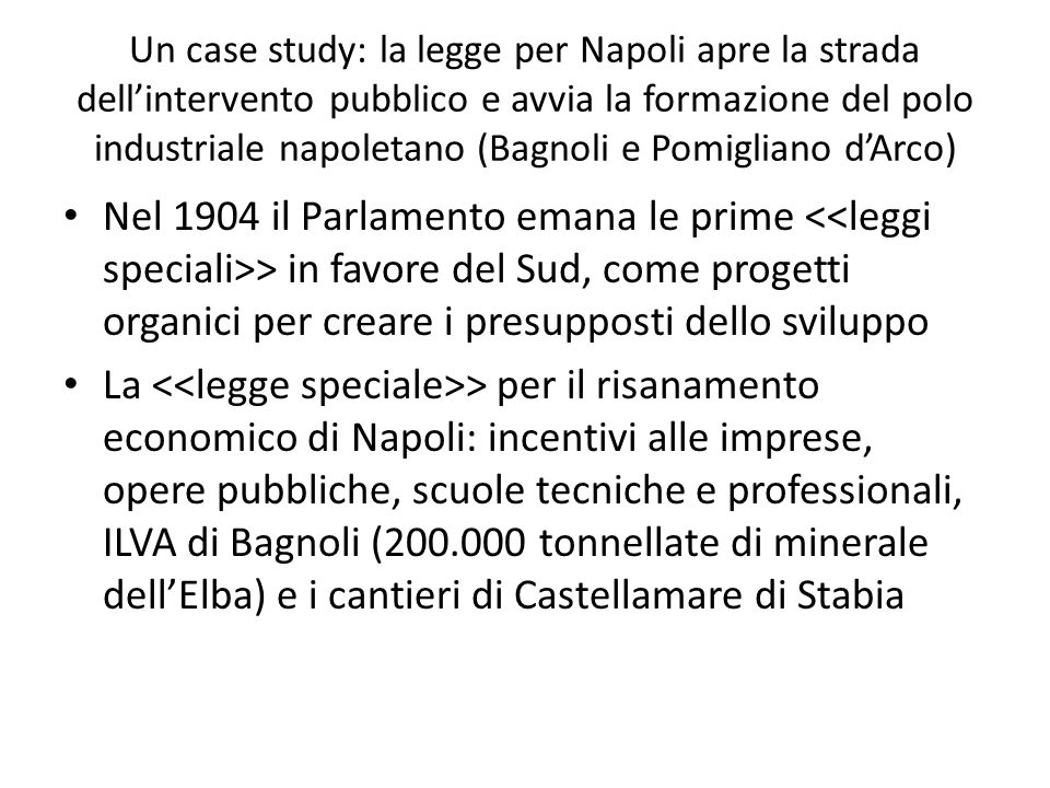 Un case study: la legge per Napoli apre la strada dell'intervento pubblico e avvia la formazione del polo industriale napoletano (Bagnoli e Pomigliano d'Arco)