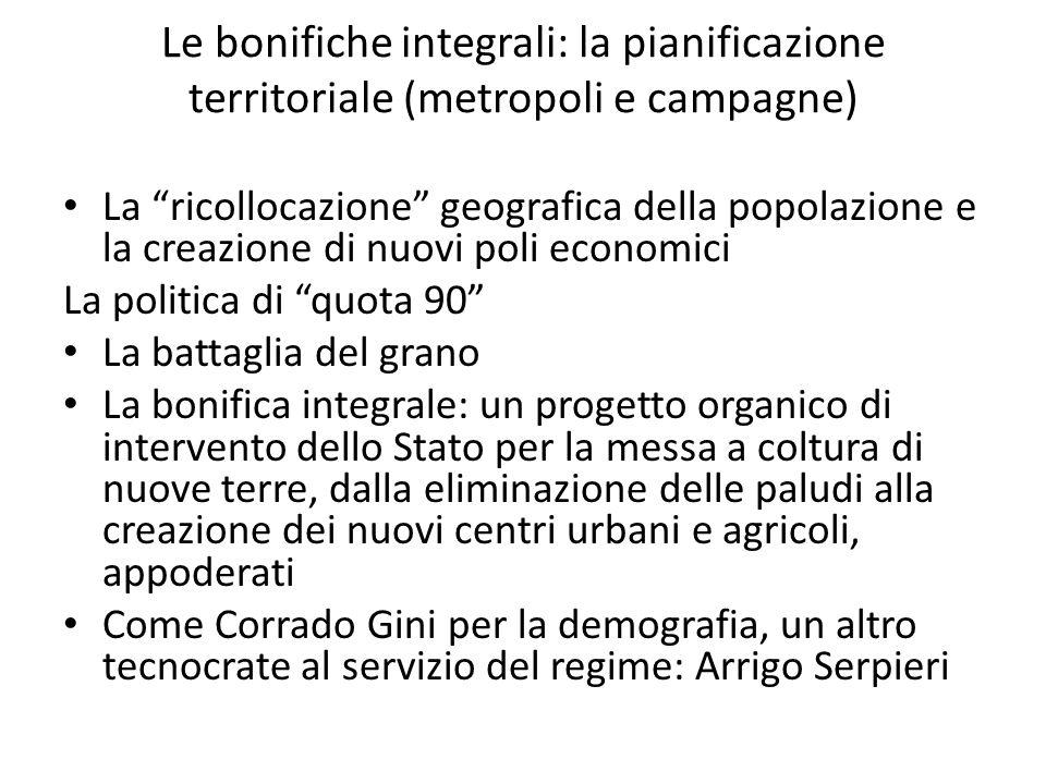 Le bonifiche integrali: la pianificazione territoriale (metropoli e campagne)