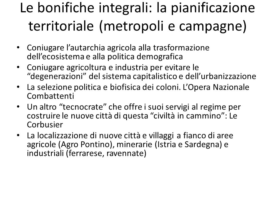 Le bonifiche integrali: la pianificazione territoriale (metropoli e campagne)