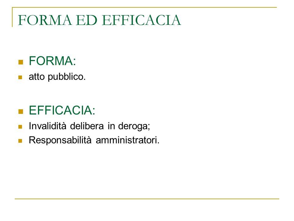 FORMA ED EFFICACIA FORMA: EFFICACIA: atto pubblico.