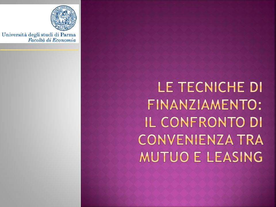 Le tecniche di finanziamento: il confronto di convenienza tra mutuo e leasing