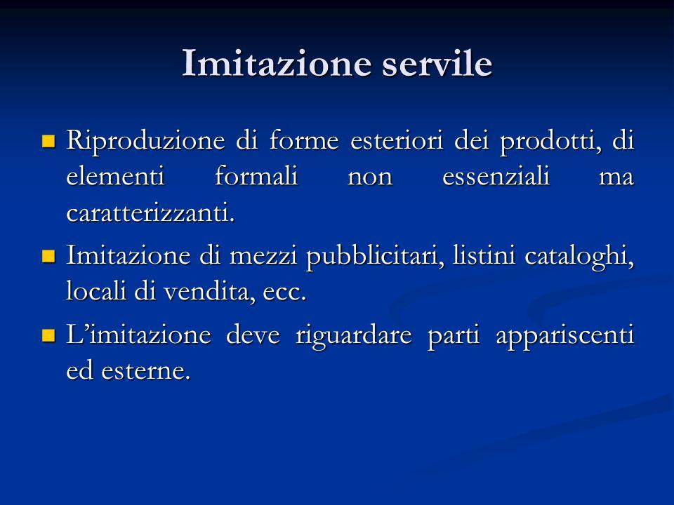 Imitazione servile Riproduzione di forme esteriori dei prodotti, di elementi formali non essenziali ma caratterizzanti.