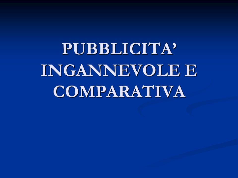 PUBBLICITA' INGANNEVOLE E COMPARATIVA