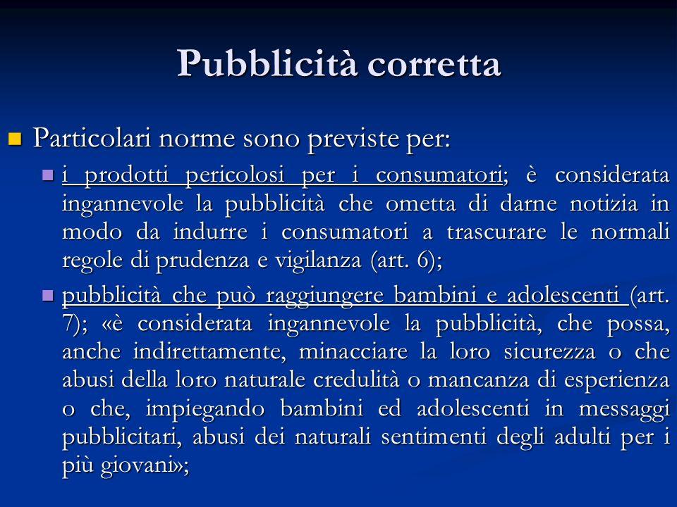 Pubblicità corretta Particolari norme sono previste per: