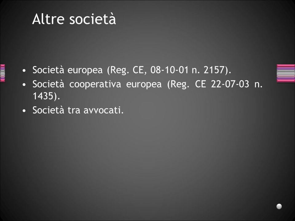 Altre società Società europea (Reg. CE, 08-10-01 n. 2157).