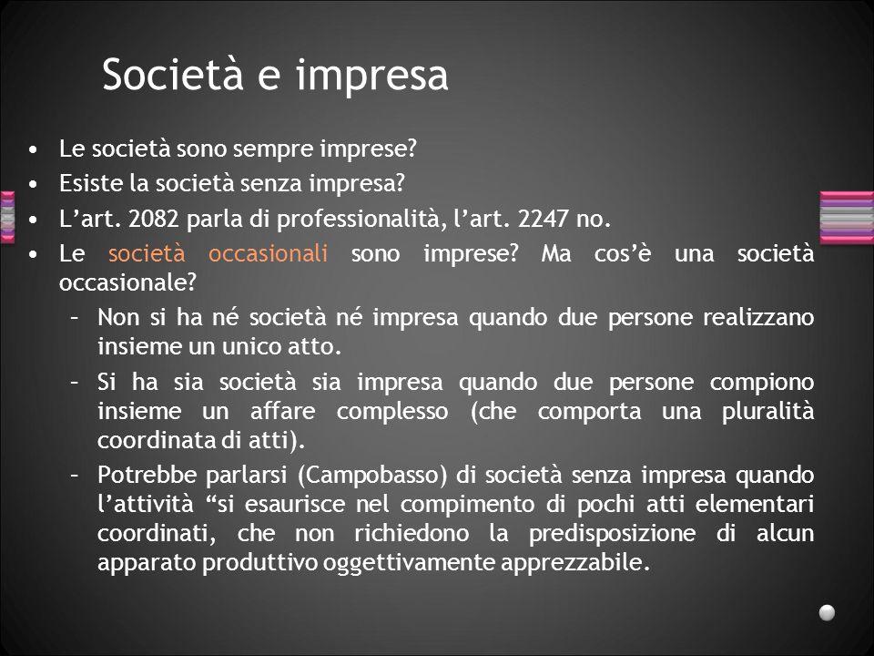 Società e impresa Le società sono sempre imprese