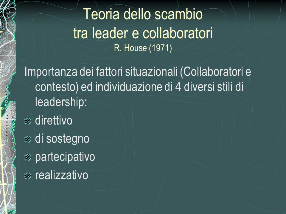 Teoria dello scambio tra leader e collaboratori R. House (1971)