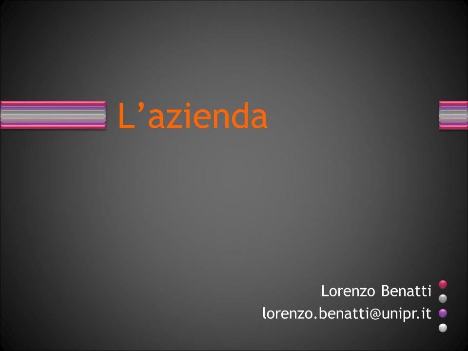 L'azienda Lorenzo Benatti lorenzo.benatti@unipr.it