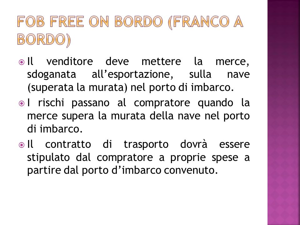 FOB Free on bordo (franco a bordo)