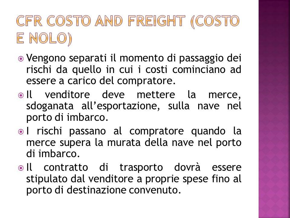CFR Costo and Freight (costo e nolo)