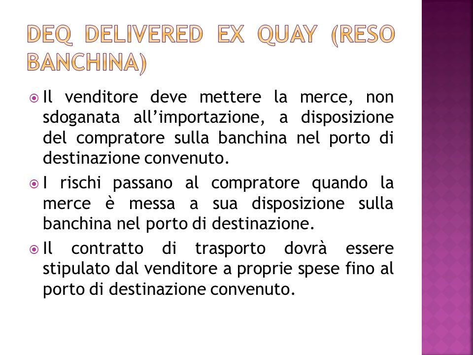 DEQ Delivered ex quay (reso banchina)