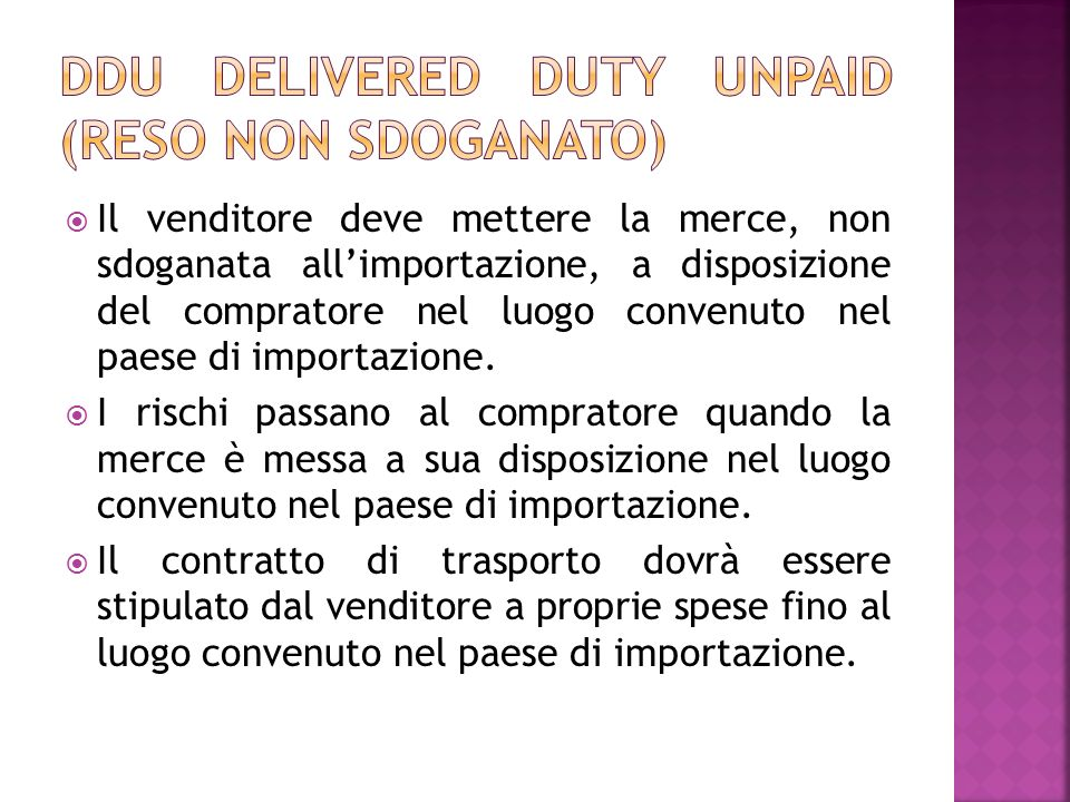 DDU Delivered duty unpaid (reso non sdoganato)