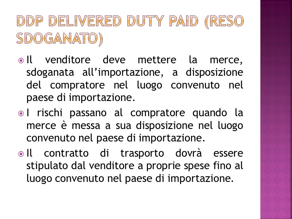 DDP Delivered duty paid (reso sdoganato)