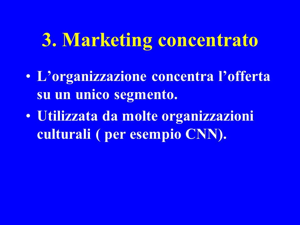 3. Marketing concentrato