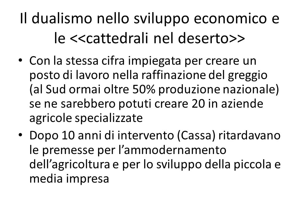 Il dualismo nello sviluppo economico e le <<cattedrali nel deserto>>