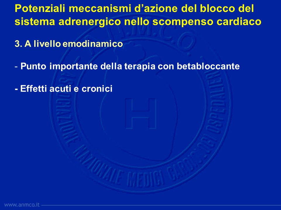 Potenziali meccanismi d'azione del blocco del sistema adrenergico nello scompenso cardiaco