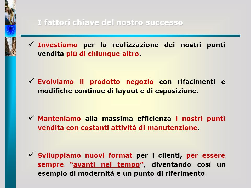 I fattori chiave del nostro successo