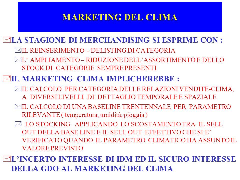 MARKETING DEL CLIMA LA STAGIONE DI MERCHANDISING SI ESPRIME CON :