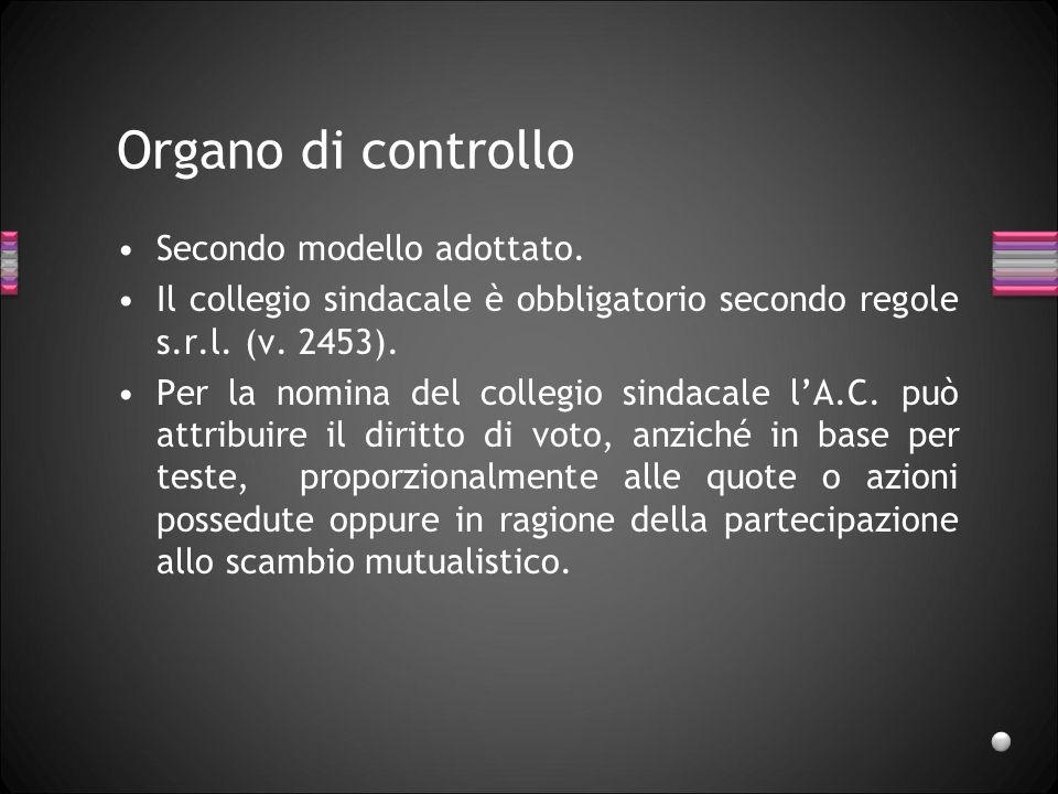 Organo di controllo Secondo modello adottato.