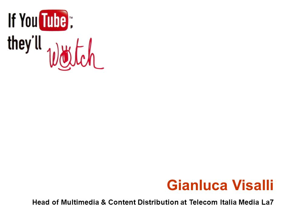 Gianluca Visalli Head of Multimedia & Content Distribution at Telecom Italia Media La7