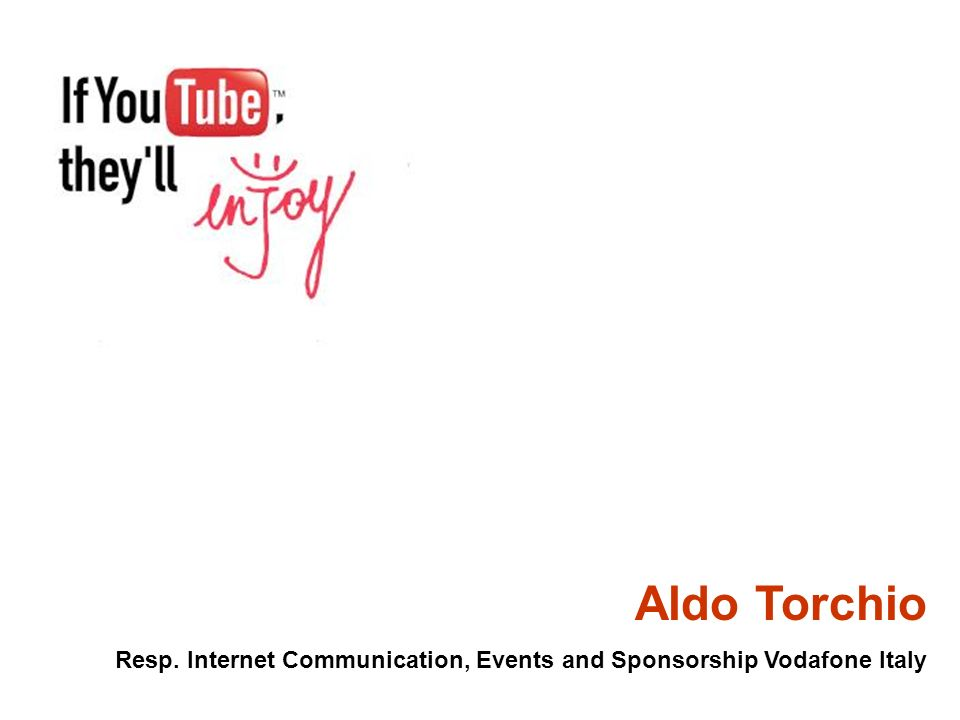 Aldo Torchio Resp. Internet Communication, Events and Sponsorship Vodafone Italy