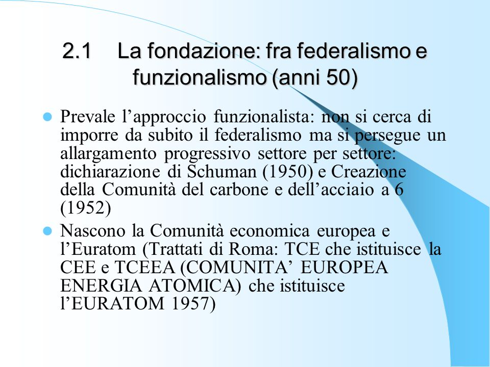 2.1 La fondazione: fra federalismo e funzionalismo (anni 50)