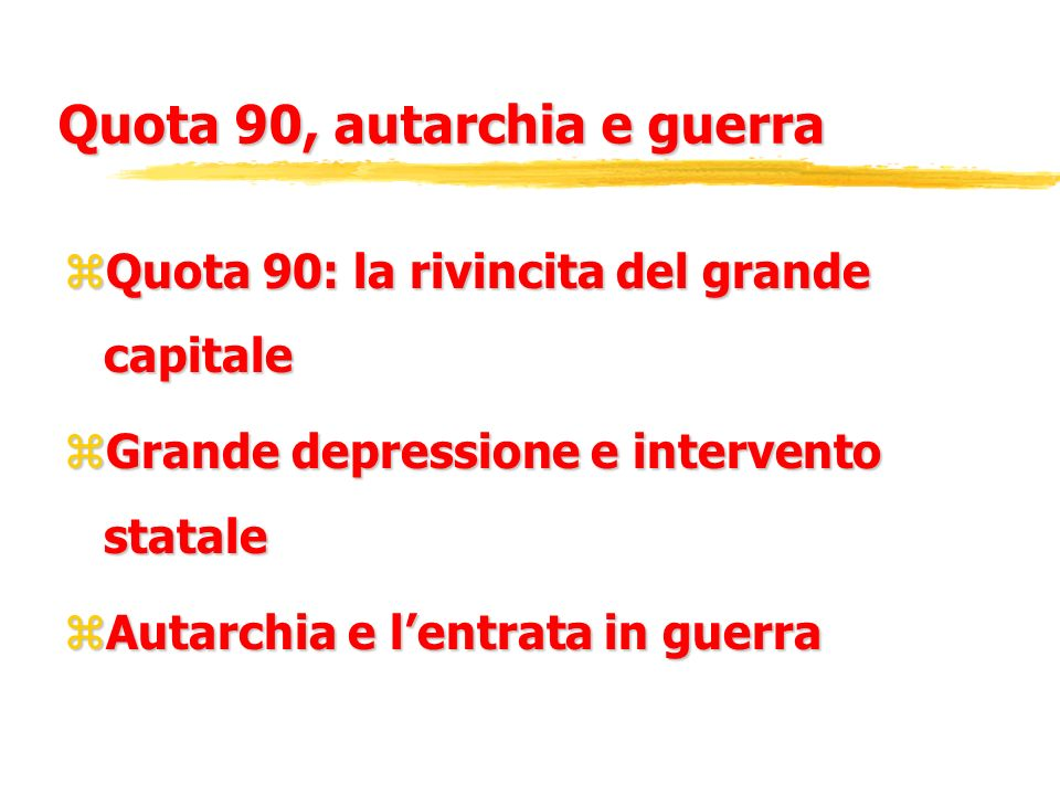 Quota 90, autarchia e guerra