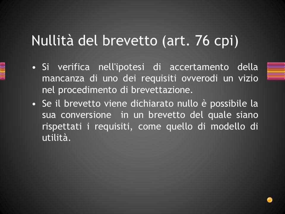Nullità del brevetto (art. 76 cpi)